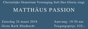 Matthäus Passion Chr. Oratorium Vereniging Soli Deo Gloria